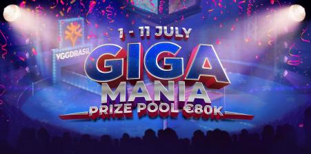 GIGA MANIA Prıze Pool 80.000 €